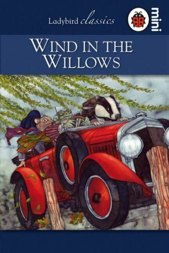 Wind in the Willows: Ladybird Classics By Ladybird