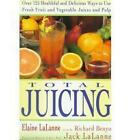 Total Juicing by Elaine LaLanne (Paperback, 1992)
