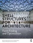 Shell Structures for Architecture: Form Finding and Optimization by Taylor & Francis Ltd (Hardback, 2014)