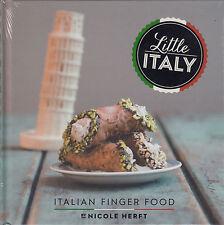 Little Italy Italian Finger Food by Nicole Herft BRAND NEW BOOK (Hardback, 2014)