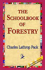 The Schoolbook of Forestry by Charles Lathrop Pack (Hardback, 2006)