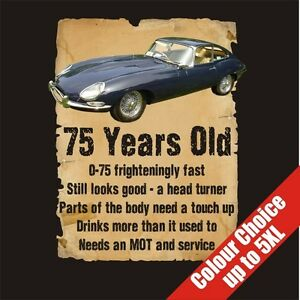 75 Year Old 75th Birthday Gift Funny E Type Jaguar T Shirt