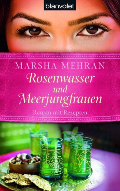 Mehran, Marsha - Rosenwasser und Meerjungfrauen: Roman mit Rezepten /4