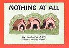 Nothing at All by Wanda Gag (Hardback, 2004)