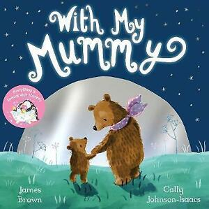 With-My-Mummy-by-Brown-James-NEW-Book-FREE-amp-FAST-Delivery-Paperback