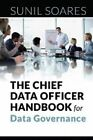 The Chief Data Officer Handbook for Data Governance by Sunil Soares (Paperback, 2015)