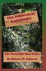 The Wilderness Pathfinder: The Mountain Man Series by Robert M Johnson (Paperback / softback, 2013)