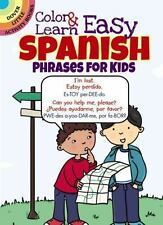 Dover Little Activity Bks.: Color and Learn Easy Spanish Phrases for Kids by Roz Fulcher (2015, Paperback)
