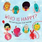 Who is Happy? by Frances Lincoln Publishers Ltd (Hardback, 2016)