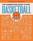 FreeDarko presents...The Undisputed Guide to Pro Basketball History by Dr. Lawyer IndianChief, Jacob Weinstein, Silverbird 5000, Bethlehem Shoals (Hardback, 2010)