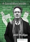 A Good Man Inside: Diary of a White Collar Prisoner by Will Phillips (Paperback, 2014)