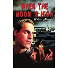 When The Moon Is High 9781403330246 by Walter Aldridge Paperback