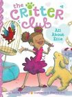 All About Ellie Critter Club by Callie Barkley 1442457880 Little Simon 0000