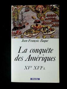 LA-CONQUETE-DES-AMERIQUES-XVe-XVIe-SIECLE-PAR-JEAN-FRANCOIS-BAQUE