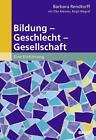 Bildung - Geschlecht - Gesellschaft von Barbara Rendtorff (2016, Taschenbuch)