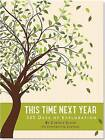 This Time Next Year: 365 Days of Exploration by Cynthia Scher (Hardback, 2015)