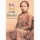 Bali, Java in My Dreams by Christine Jordis (Paperback, 2014)