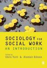 Sociology for Social Work: An Introduction by SAGE Publications Ltd (Paperback, 2010)