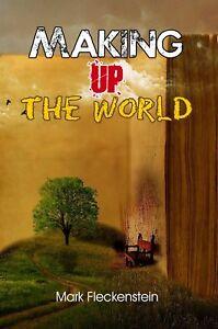 Making-Up-The-World-by-Mark-Fleckenstein