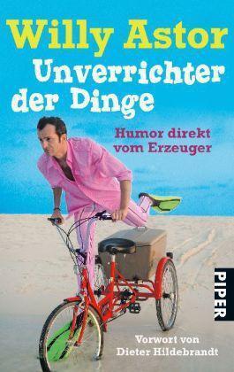 Unverrichter der Dinge von Willy Astor (2010, Taschenbuch)