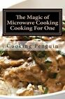 The Magic of Microwave Cooking Cooking for One by Cooking Penguin (Paperback / softback, 2013)