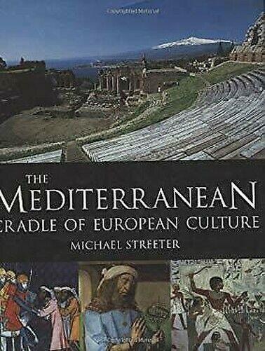 Mediterranean-Cradle Von Europäische Culture Hardcover Michael Streeter