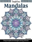 Tangleeasy Mandalas: Design Templates for Zentangle, Colouring, and More by Ben Kwok (Paperback, 2016)