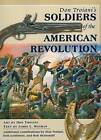 Don Troiani's Soldiers of the American Revolution by James L. Kochan, Don Troiani (Hardback, 2006)