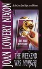 The Weekend Was Murder! by Joan Lowery Nixon (Paperback, 1994)