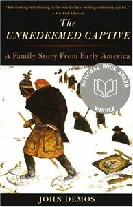 The-Unredeemed-Captive-A-Family-Story-from-Early-America-by-John-Demos