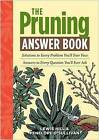 The Pruning Answer Book by Penelope O'Sullivan, Lewis Hill (Paperback, 2011)
