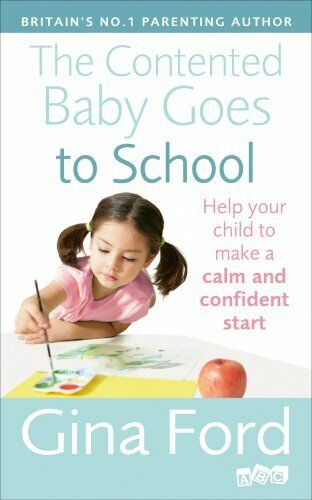 1 of 1 - The Contented Baby Goes to School: Help your child to make a calm and confiden,