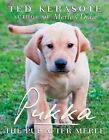 Pukka: The Pup After Merle by Ted Kerasote (Hardback, 2010)