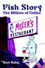 Fish Story The MILLERS of Colfax by Scott Robey 9781403370778 Paperback 2003