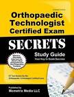 Orthopaedic Technologist Certified Exam Secrets: OT Test Review for the Orthopaedic Technologist Certified Exam by OT Exam Secrets Test Prep Team (Paperback / softback, 2016)