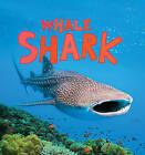 Whale Shark by Camilla de la Bedoyere (Paperback, 2013)