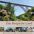 Das Bergische Land von Udo Haafke und Alexander Richter (2014, Gebundene Ausgabe)