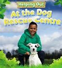 At the Dog Rescue Centre by Judith Heneghan (Paperback, 2015)