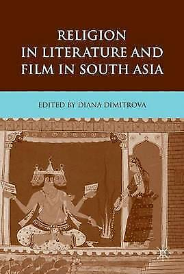 Religion in Literature and Film in South Asia by Dimitrova, Diana