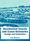 Residential Canals and Canal Networks: Design and Evaluation by F W Morris IV (Paperback / softback, 2004)