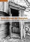 Stille Örtchen der Oberpfalz (2002, Taschenbuch)