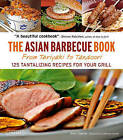 The Asian Barbecue Book: From Teriyaki to Tandoori by Alex Skaria (Paperback, 2011)