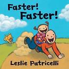Faster! by Leslie Patricelli (Hardback, 2012)