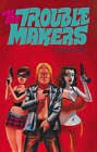 The Troublemakers by Gilbert Hernandez (Hardback, 2010)