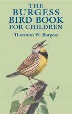 Dover Children's Classics: The Burgess Bird Book for Children by Thornton W. Burgess (2003, Paperback)