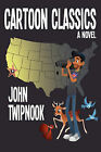 Cartoon Classics by John Twipnook (Paperback / softback, 2011)