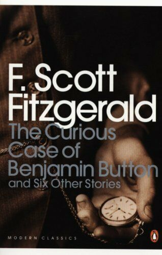 1 of 1 - The Curious Case of Benjamin Button: And Six Other Stories (Penguin Modern Clas