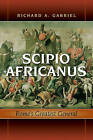 Scipio Africanus: Rome's Greatest General by Professor Richard A. Gabriel (Hardback, 2008)
