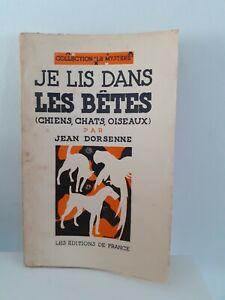 JE-LIS-DANS-LES-BETES-JEAN-DORSENNE-DEDICACE-1932-ED-DE-FRANCE-BROCHE