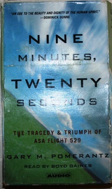 Nine Minutes, Twenty Seconds : The Tragedy and Triumph of ASA Flight 529 by...